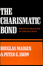 The charismatic bond : political behavior in time of crisis