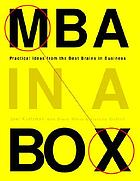 MBA in a box : practical ideas from the best brains in the business