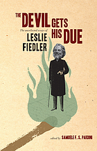 The devil gets his due : the uncollected essays of Leslie Fiedler