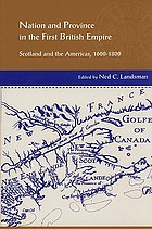 Nation and province in the first British Empire : Scotland and the Americas, 1600-1800