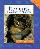 Rodents : from mice to muskrats