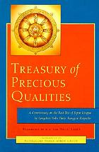 Treasury of precious qualities : a commentary on the root text of Jigme Lingpa entitled The quintessence of the three paths