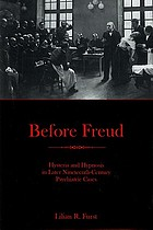 Before Freud : hysteria and hypnosis in later nineteenth-century psychiatric cases