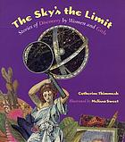 The sky's the limit : stories of discovery by women and girls