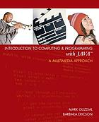 Introduction to computing & programming in Java : a multimedia approach