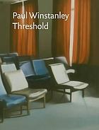 Paul Winstanley : threshold : paintings 1989-2007