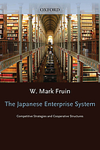 The Japanese enterprise system : competitive strategies and cooperative structuresThe Japanese enerprise system : competetnive strategies and cooperative structures