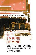 The empire of mind : digital piracy and the anti-capitalist movement