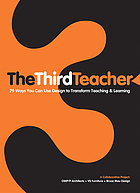 The third teacher : 79 ways you can use design to transform teaching & learningThe third teacher : a collaborative project: OWP/P Architects + VS Furniture + Bruce Mau Design