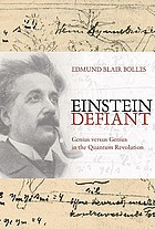 Einstein defiant genius versus genius in the quantum revolution