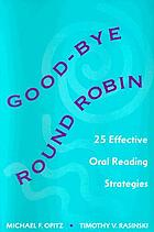 Good-bye round robin : twenty-five effective oral reading strategies