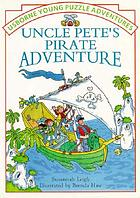 Uncle Pete's pirate adventure