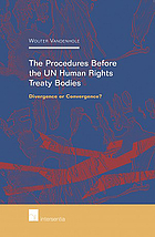 The procedures before the UN human rights treaty bodies : divergence or convergence?