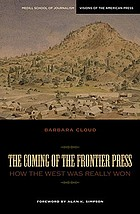 The coming of the frontier press : how the West was really won
