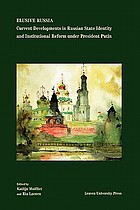 Elusive Russia : current developments in Russian state identity and institutional reform under president Putin