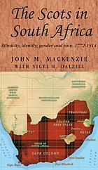 The Scots in South Africa : ethnicity, identity, gender and race, 1772-1914