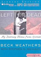 Left for dead : [my journey home from Everest]