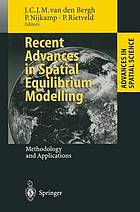 Recent advances in spatial equilibrium modelling, methodology and applications