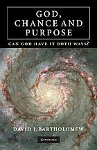 God, chance, and purpose : can God have it both ways?