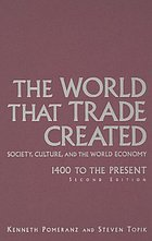 The world that trade created : society, culture, and the world economy : 1400 to present