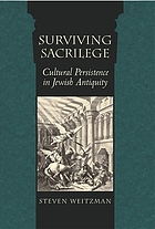Surviving sacrilege : cultural persistence in Jewish antiquity