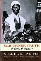 Sojourner Truth : a life, a symbol