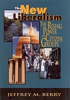 The new liberalism : the rising power of citizen groups