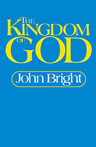 The kingdom of God : the Biblical concept and its meaning for the church