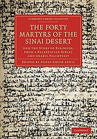 The forty martyrs of the Sinai desert, and The story of Eulogios; from a Palestinian Syriac and Arabic palimpsest
