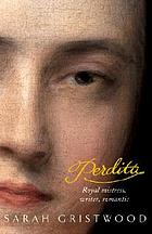 Perdita : royal mistress, writer, romantic
