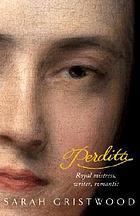 Perdita : royal mistress, writer, romantic