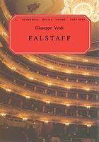 "Falstaff : lyric comedy in three acts based on Shakespeare's ""The merry wives of Windsor"" and passages from ""Henry IV"""