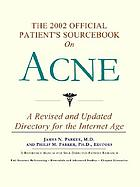 The 2002 official patient's sourcebook on acne