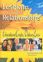 Lesbians in committed relationships : extraordinary couples, ordinary lives