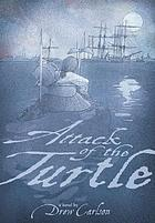 Attack of the Turtle : a novel