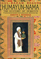 The history of Humāyūn (Humāyūn-nāma)