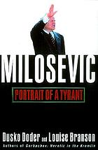 Milosevic : portrait of a tyrant
