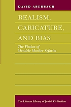 Realism, caricature, and bias : the fiction of Mendele Mocher Sefarim