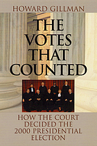The votes that counted : how the court decided the 2000 presidential election
