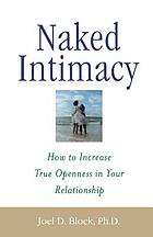 Naked intimacy : how to increase true openness in your relationship