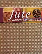 Jute : handlooms of India