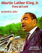 Martin Luther King, Jr. : free at last