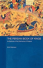 The Persian book of kings : an epitome of the Shahnama of Firdawsi