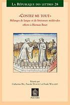 Contez me tout : mélanges de langue et littérature mé́́diévales offerts à Herman Braet