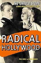 Radical Hollywood : the untold story behind America's favorite moviesRadical Hollywood : the untold story behind America's favorite movies