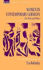 Women in contemporary Germany : life, work, and politics