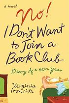 No! I don't want to join a book club : diary of a sixtieth year