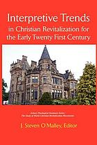 Interpretive trends in Christian revitalization for the early twenty-first century