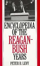 Encyclopedia of the Reagan-Bush years