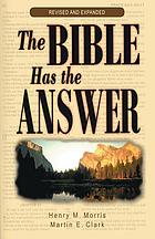The Bible has the answer : practical Biblical discussions of 100 frequent questions